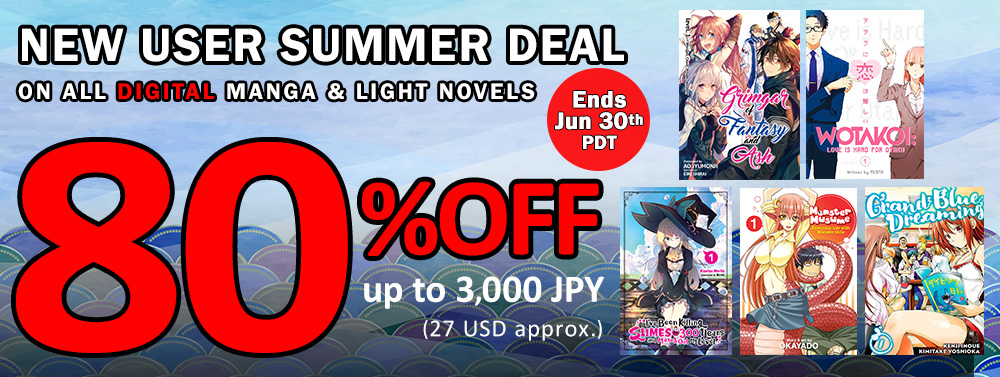 New user summer deal bookwalker use the coupon code to get 80 off on your purchase up to 3000 jpy 27 usd approx for any english manga and light novel ebooks on the global store fandeluxe Images